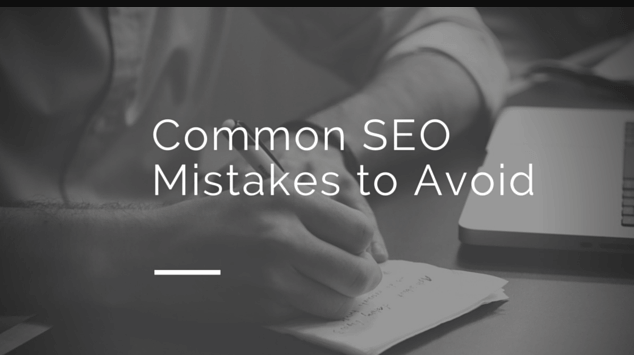3 Common SEO Mistakes to Avoid in 2018